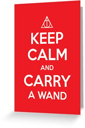 Keep Calm and Carry a Wand by wittytees