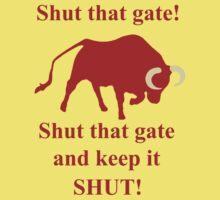Shut that gate! Kids Clothes