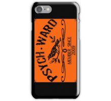 PSYCH WARD Member Since 2009 iPhone Case/Skin