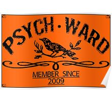 PSYCH WARD Member Since 2009 Poster