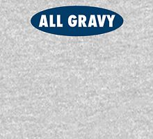 ALL GRAVY Unisex T-Shirt