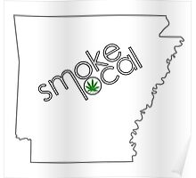 Smoke Local Weed in Arkansas (AR) Poster