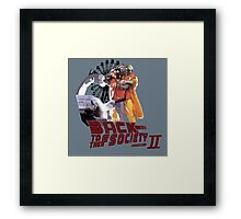 Back to the Fscoiety Framed Print