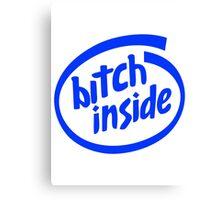 Bitch Inside Canvas Print