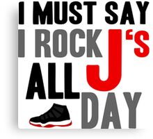 Rock JS All Day Jordan Breds Canvas Print