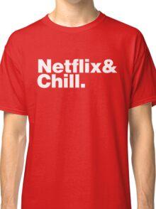 NETFLIX & CHILL & Classic T-Shirt