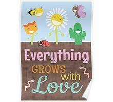 Everything Grows With Love Poster