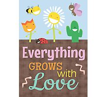 Everything Grows With Love Photographic Print