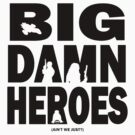 Big Damn Heroes by AngryMongo
