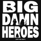Big Damn Heroes White by AngryMongo
