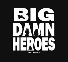 Big Damn Heroes White Unisex T-Shirt