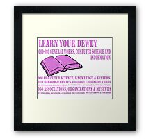 Learn your Dewey 000 Framed Print