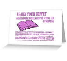 Learn your Dewey 000 Greeting Card