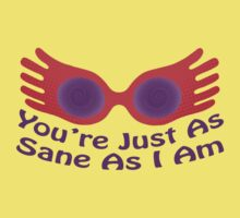 You're Just As Sane As I Am Kids Tee