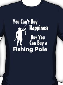Fishing Pole And Happiness T-Shirt