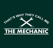 THAT'S WHY THEY CALL ME.. THE MECHANIC.. by chanu1801