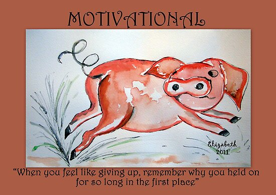 Motivation: never give up! by Elizabeth Kendall