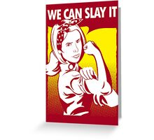 We Can Slay It | Buffy The Vampire Slayer Greeting Card