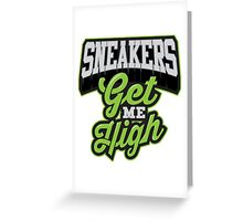 Sneakers Get Me High Greeting Card