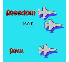 FREEDOM ISN'T FREE Photographic Print