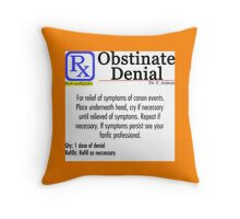 Obstinate Denial Throw Pillow