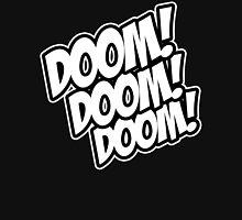 Doom! Doom! Doom! Unisex T-Shirt