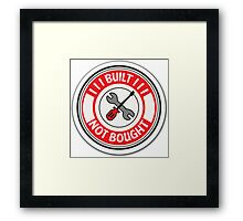 Built not bought tools Framed Print
