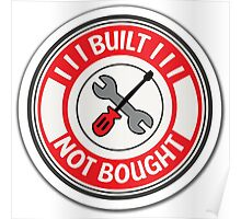 Built not bought tools Poster