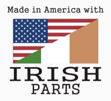 Made In America With Irish Parts Kids Clothes