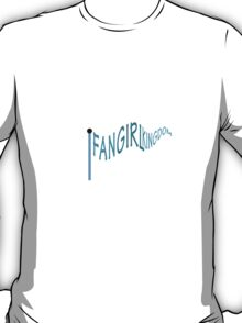 Fangirl Kingdom  T-Shirt