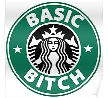 STARBUCKS: BASIC BITCH Poster