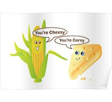 You're Cheesy, You're Corny Poster