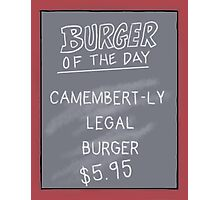 Specials Board - Camembert-ly Legal Photographic Print