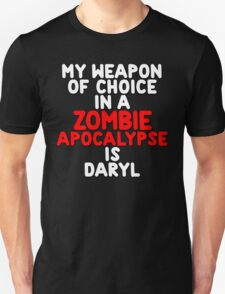 My weapon of choice in a Zombie Apocalypse is Daryl T-Shirt