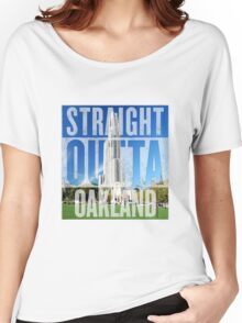 Straight Outta Oakland Women's Relaxed Fit T-Shirt