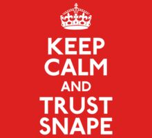 Keep Calm and Trust Snape