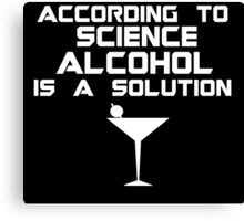 Alcohol is the solution - Cocktail Canvas Print