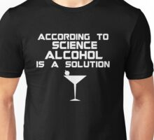 Alcohol is the solution - Cocktail Unisex T-Shirt