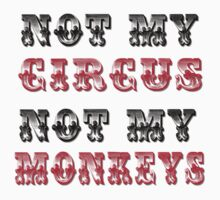 Not My Circus Not My Monkeys by Lallinda