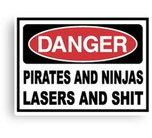 Danger Pirates Ninjas Lasers and Sh*T Canvas Print