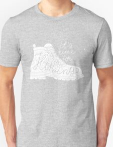 it's time for hiking Unisex T-Shirt