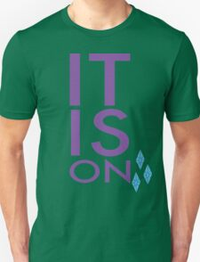 It. Is. On. T-Shirt