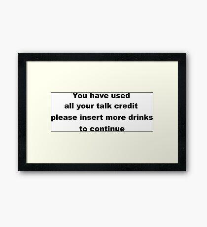 Funny Sarcastic Slogan.  Framed Print
