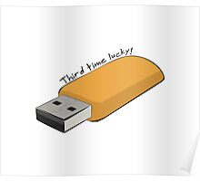 """USB - """"Third Time Lucky!"""" [Black Text] Poster"""