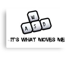 WASD - It's what moves me Canvas Print