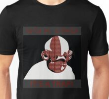 It's a trap Unisex T-Shirt