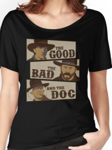 The Good, The Bad, And The Doc Women's Relaxed Fit T-Shirt