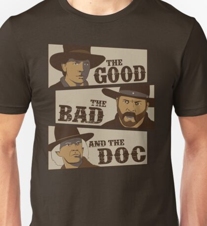 The Good, The Bad, And The Doc Unisex T-Shirt