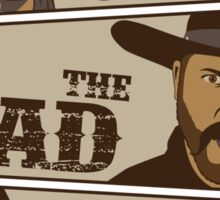 The Good, The Bad, And The Doc Sticker
