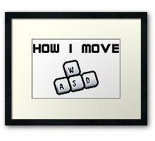 How I move - WASD Framed Print